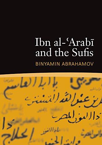 Ibn al- Arabi and the Sufis (Paperback): Binyamin Abrahamov