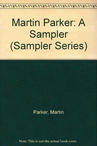 Martin Parker: A Sampler (Sampler Series) (1905939310) by Parker, Martin