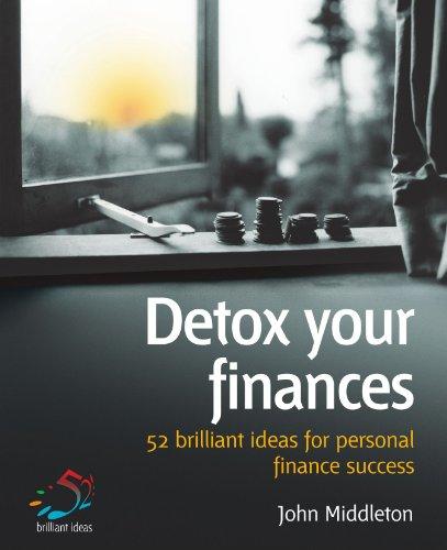 9781905940004: Detox your finances: 52 brilliant ideas for personal finance success
