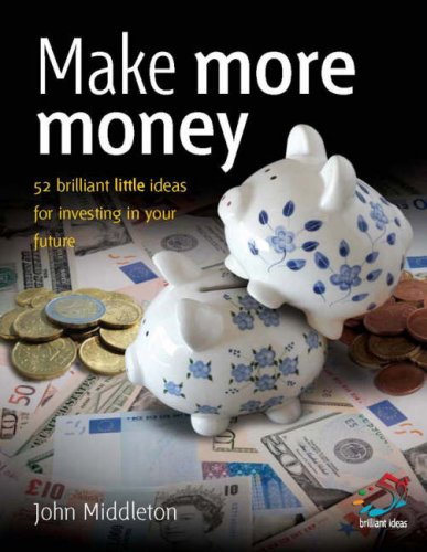 9781905940059: Make Your Money Work: 52 Brilliant Little Ideas for Rescuing Your Finances