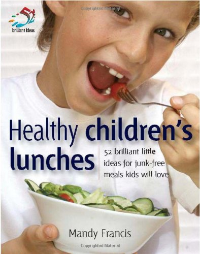 9781905940103: Healthy Children's Lunches: 52 Brilliant Little Ideas for Junk-free Meals Kids Will Love (52 Brilliant Little Ideas S.)