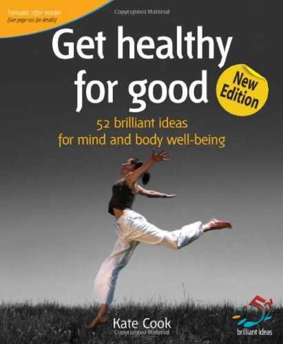 9781905940141: Get Healthy for Good: 52 Brilliant Ideas for Mind and Body Well-being