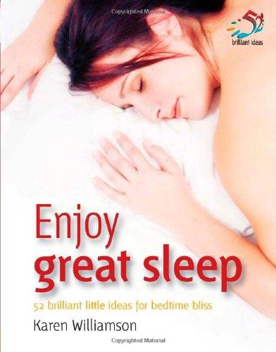 9781905940189: Enjoy Great Sleep: 52 Brilliant Little Ideas for Bedtime Bliss