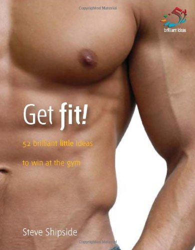 9781905940196: Get Fit!: 52 Brilliant Little Ideas to Win at the Gym