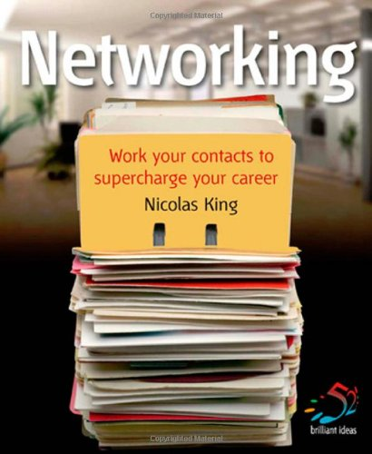 9781905940646: Networking: Work Your Contacts to Supercharge Your Career (52 Brilliant Ideas)