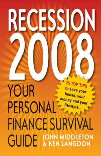 9781905940868: The 2008 Personal Finance Survival Guide: 25 Top Tips to Save Your House, Your Money and Your Lifestyle in the Recession