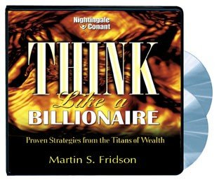 Think Like a Billionaire: Proven Strategies from the Titans of Wealth (1905953070) by Martin S. Fridson