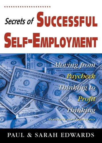 Secrets of Successful Self-Employment (9781905953332) by Paul Edwards; Sarah Edwards