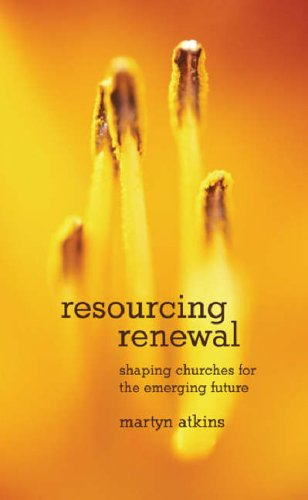 9781905958108: Resourcing Renewal: Shaping Churches for the Emerging Future