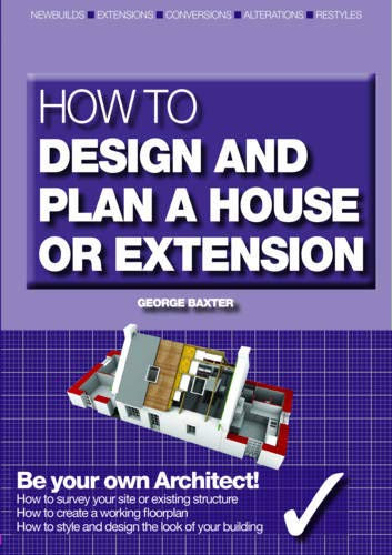 9781905959280 How To Design And Plan A House Or Extension Be Your