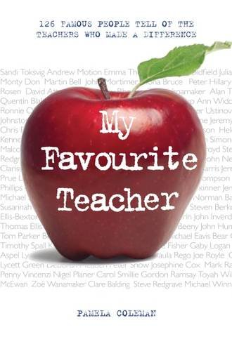 My Favourite Teacher: 126 Famous People Tell: Pamela Coleman