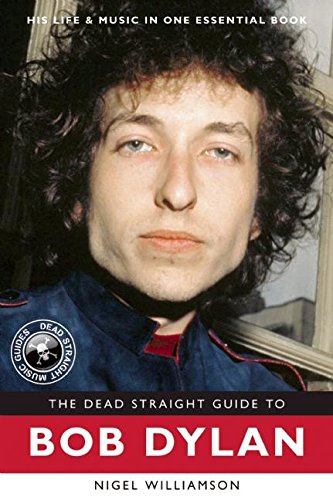 9781905959518: The Dead Straight Guide to Bob Dylan (Dead Straight Guides)