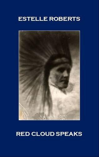 Red Cloud Speaks: Roberts, Estelle