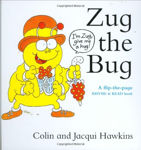 9781905969043: Zug the Bug: A Flip-the-Page Rhyme and Read Book