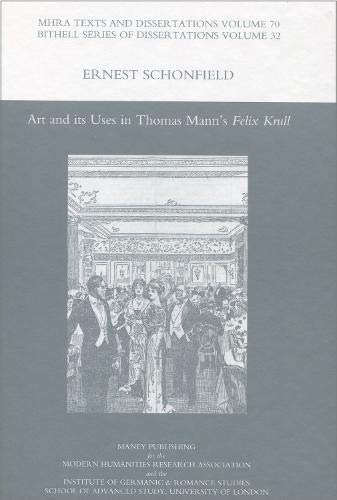 9781905981052: Art and Its Uses in Thomas Mann's 'Felix Krull' (MHRA Texts and Dissertations)