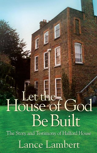 9781905991778: Let the House of God be Built: The Story of the Halford House Fellowship