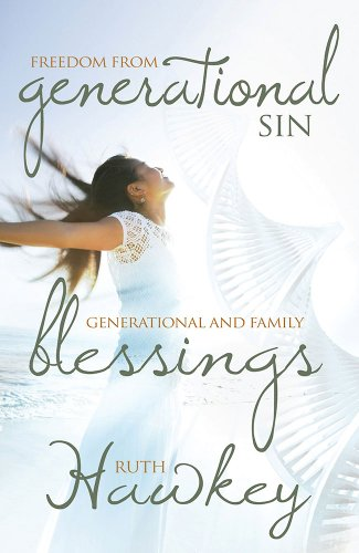 Freedom from Generational Sin/Generational and Family Blessing: Ruth Hawkey