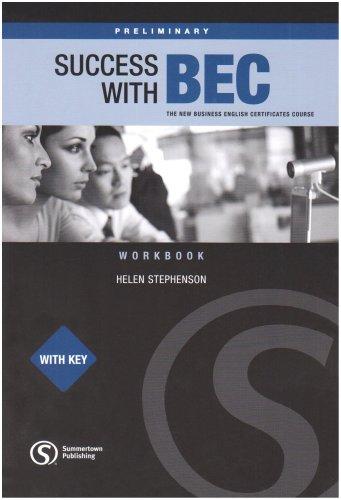 Success with Bec. Preliminary. Workbook with key. Per le Scuole superiori: The New Business English Certificates - Cook, Rolf; Pedretti, Maria