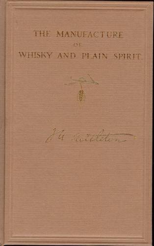 9781906000059: The Manufacture of Whisky and Plain Spirit