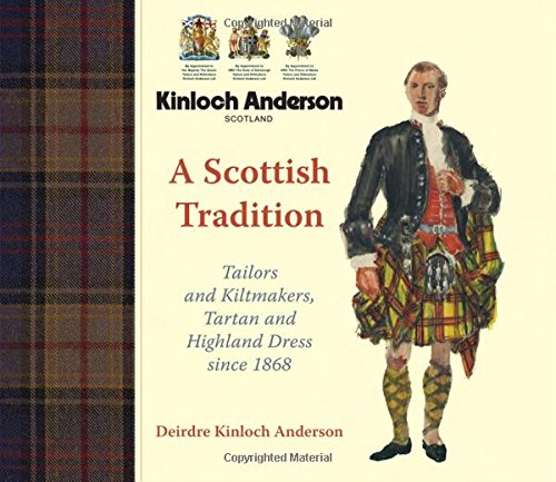 9781906000677: Kinloch Anderson, a Scottish Tradition: Tailors and Kiltmakers, Tartan and Highland Dress Since 1868