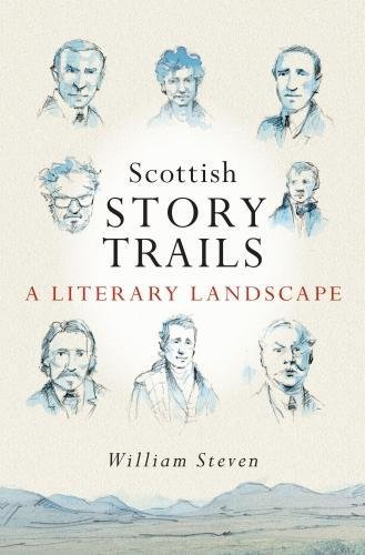 Scottish Storytrails: A Literary Landscape (Paperback): William Steven