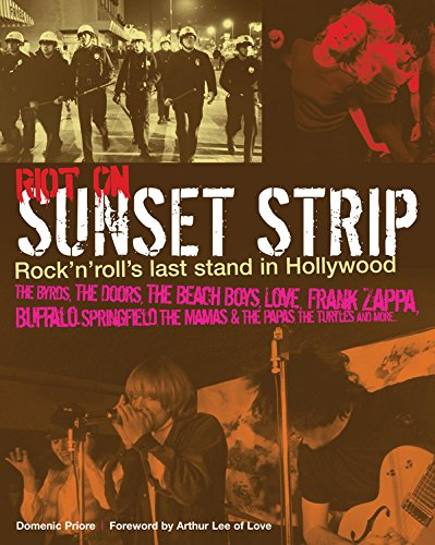 Riot on Sunset Strip: Rock'n'Roll's Last Stand in Hollywood: Priore, Domenic