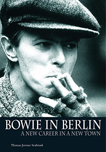 9781906002084: Bowie In Berlin: A new career in a new town