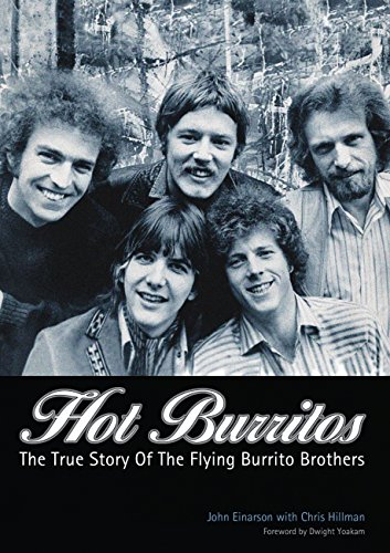 Hot Burritos: The True Story of The Flying Burrito Brothers (1906002169) by John Einarson