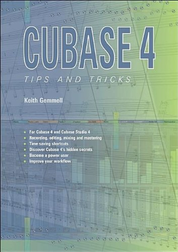 Cubase 4 Tips and Tricks: Gemmell, Keith
