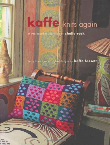 Kaffe Knits Again: 24 Updated Original Rowan: Kaffe Fassett