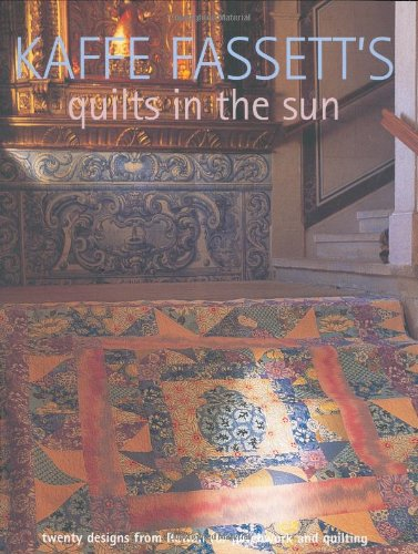 9781906007164: Kaffe Fasset's Quilts in the Sun: Twenty Designs from Rowan for Patchwork and Quilting 20 Projects to Suit All Skill Levels