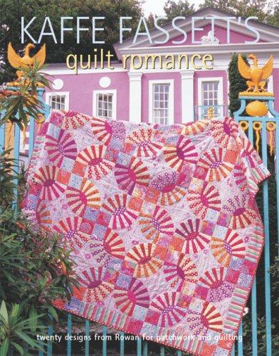 Kaffe Fassett's Quilt Romance: 20 Projects to: Kaffe Fassett; Roberta