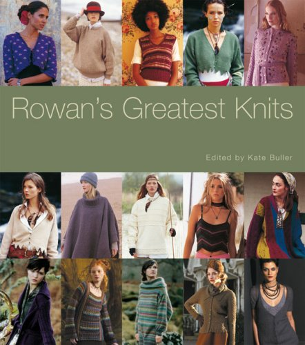 Rowans Greatest Knits: Edited by Kate