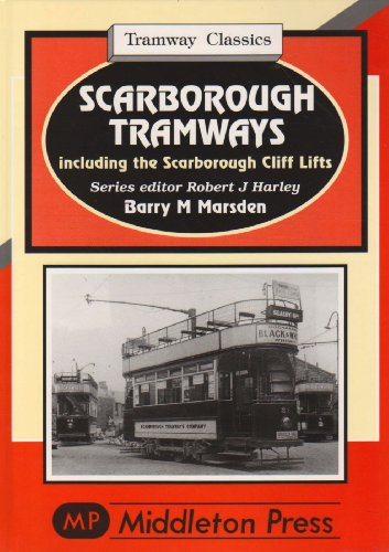 Scarborough Tramways: Including the Scarborough Cliff Lifts (Hardcover)