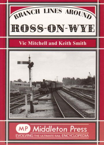 Branch Lines Around Ross-on-Wye: Mitchell, Vic; Smith, Keith