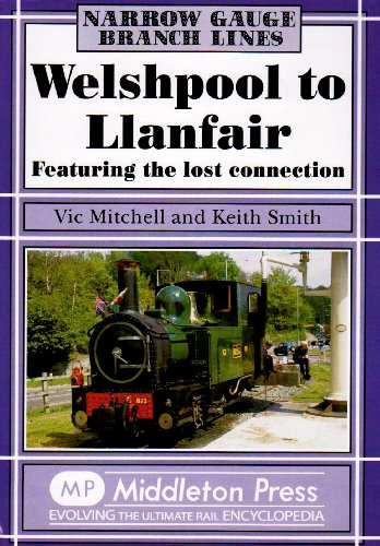 Welshpool to Llanfair (Narrow Gauge): Vic Mitchell