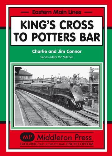 9781906008628: King's Cross to Potters Bar (Eastern Main Lines)