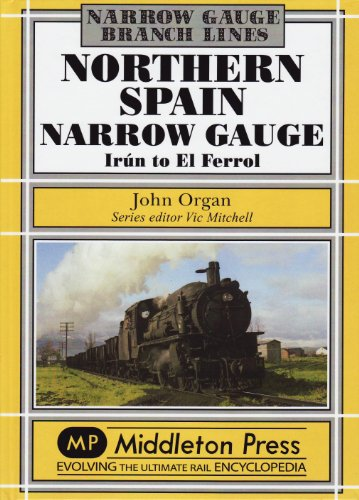 9781906008833: Northern Spain Narrow Gauge: Iru'n to El Ferrol