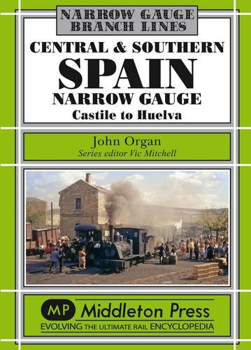 9781906008918: Central and Southern Spain Narrow Gauge: Castile to Huelva