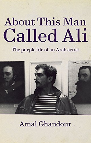 9781906011321: About this Man called Ali: The Purple Life of an Arab Artist [Idioma Inglés]