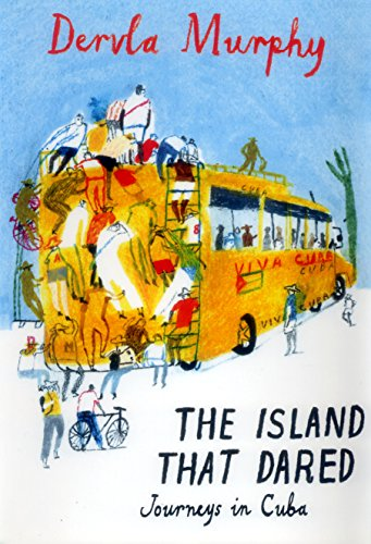 9781906011352: The Island That Dared: Journeys in Cuba