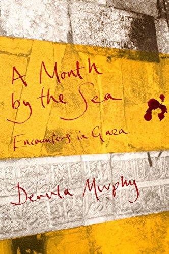 A Month by the Sea: Encounters in Gaza: Dervla Murphy