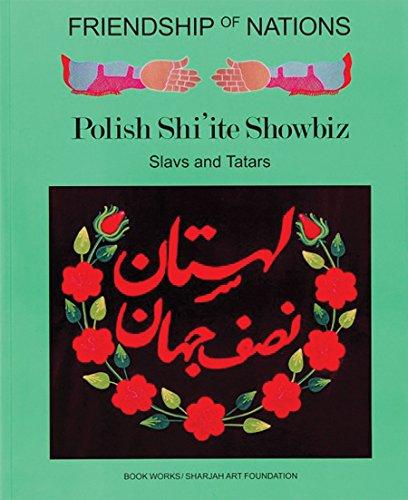 9781906012427: Friendship of Nations: Polish Shi'ite Showbiz: Slavs and Tatars (Co-Series)
