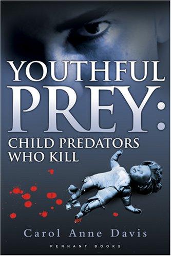 9781906015176: Youthful Prey: Child Predators Who Kill