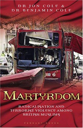 9781906015206: Martyrdom: Radicalisation and Terrorist Violence among British Muslims: 1