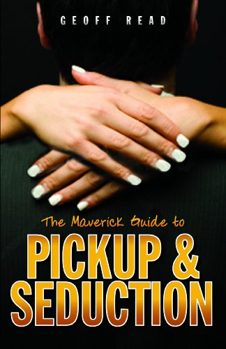 9781906015503: The Maverick Guide to Pickup and Seduction