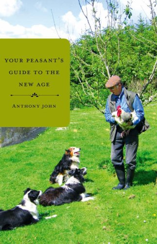 Your Peasant's Guide to the New Age (9781906018115) by Anthony John