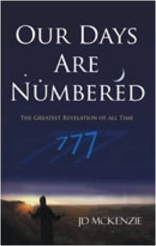 9781906018863: Our Days Are Numbered: The Greatest Revelation of All Time