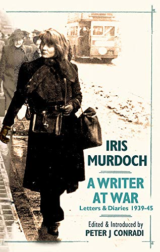 9781906021221: A Writer at War: Letters and Diaries of Iris Murdoch 1939-45
