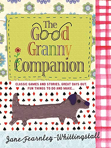 THE GOOD GRANNY COMPANION: JANE FEARNLEY-WHITTINGSTALL